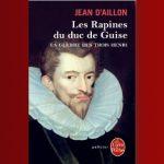 La Guerre des Trois Henri de Jean d'Aillon